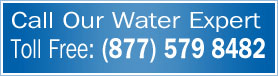 Call Our Water Expert Toll Free: (877) 579 8482